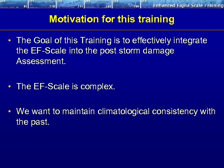 Motivation for this training • The Goal of this Training is to effectively integrate