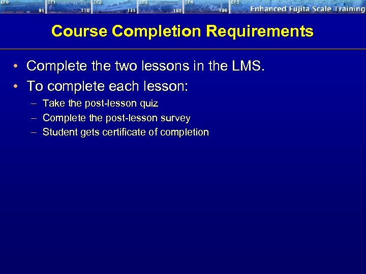 Course Completion Requirements • Complete the two lessons in the LMS. • To complete