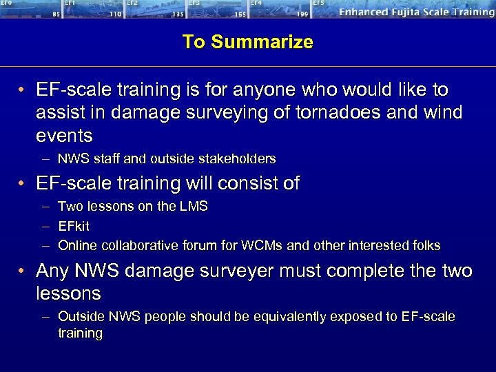 To Summarize • EF-scale training is for anyone who would like to assist in