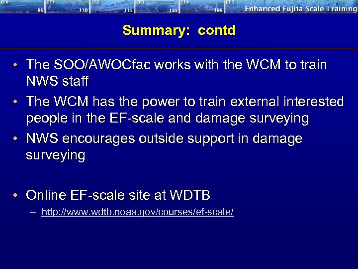 Summary: contd • The SOO/AWOCfac works with the WCM to train NWS staff •