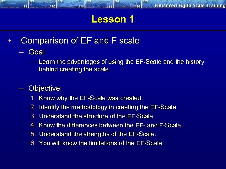 Lesson 1 • Comparison of EF and F scale – Goal – Learn the