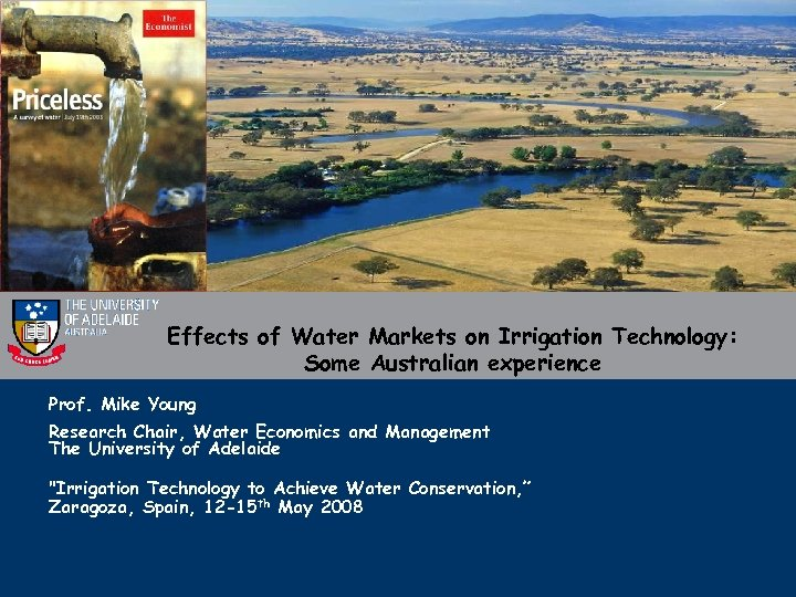 Effects of Water Markets on Irrigation Technology: Some Australian experience Prof. Mike Young Research