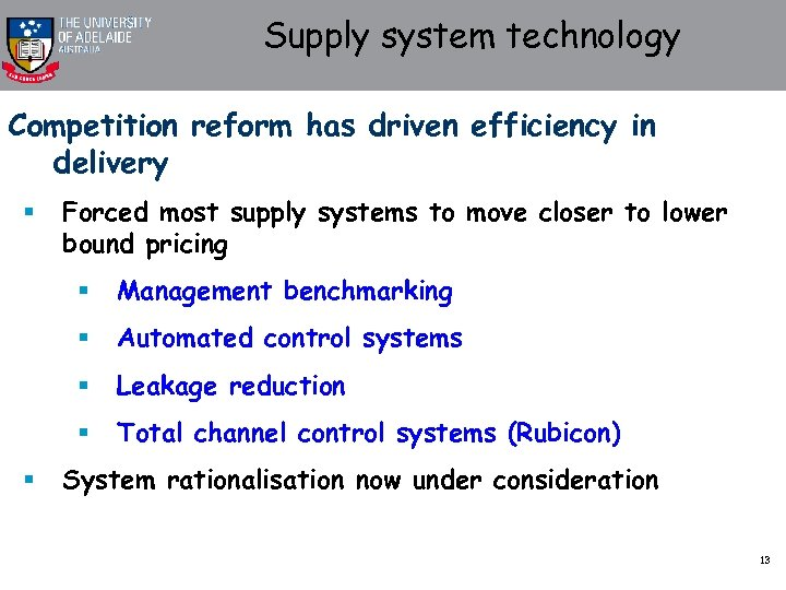 Supply system technology Competition reform has driven efficiency in delivery § Forced most supply