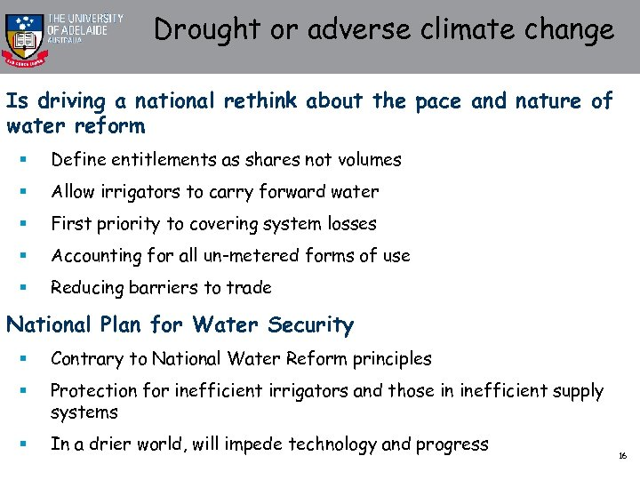Drought or adverse climate change Is driving a national rethink about the pace and