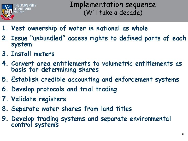 Implementation sequence (Will take a decade) 1. Vest ownership of water in national as