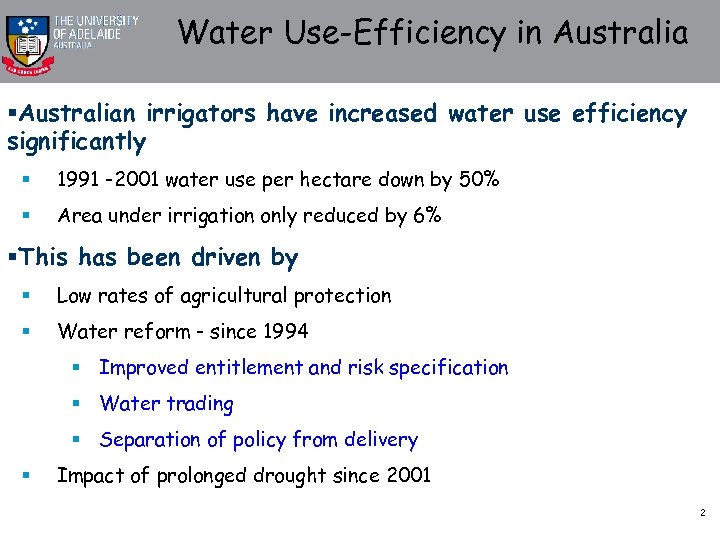 Water Use-Efficiency in Australia §Australian irrigators have increased water use efficiency significantly § 1991