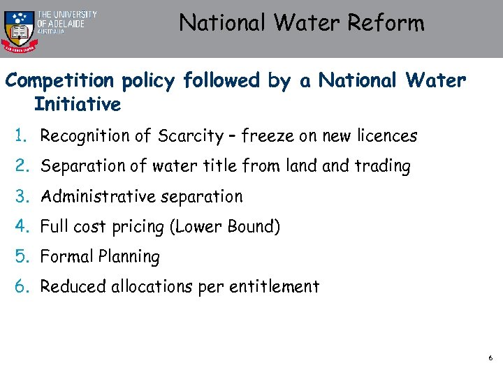 National Water Reform Competition policy followed by a National Water Initiative 1. Recognition of