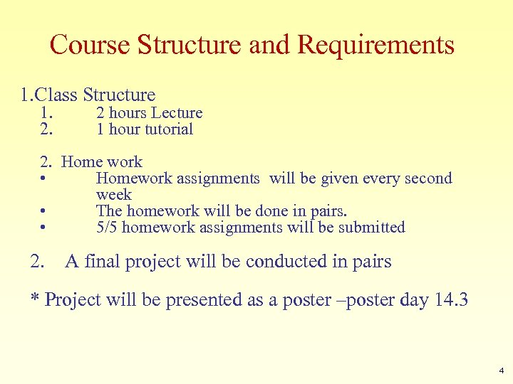 Course Structure and Requirements 1. Class Structure 1. 2. 2 hours Lecture 1 hour