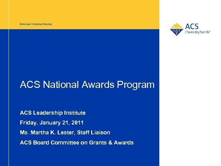 American Chemical Society ACS National Awards Program ACS Leadership Institute Friday, January 21, 2011
