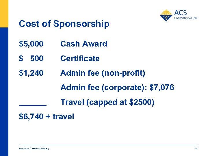 Cost of Sponsorship $5, 000 Cash Award $ 500 Certificate $1, 240 Admin fee