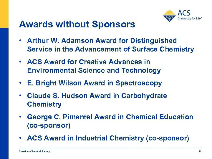 Awards without Sponsors • Arthur W. Adamson Award for Distinguished Service in the Advancement