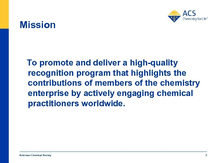 Mission To promote and deliver a high-quality recognition program that highlights the contributions of