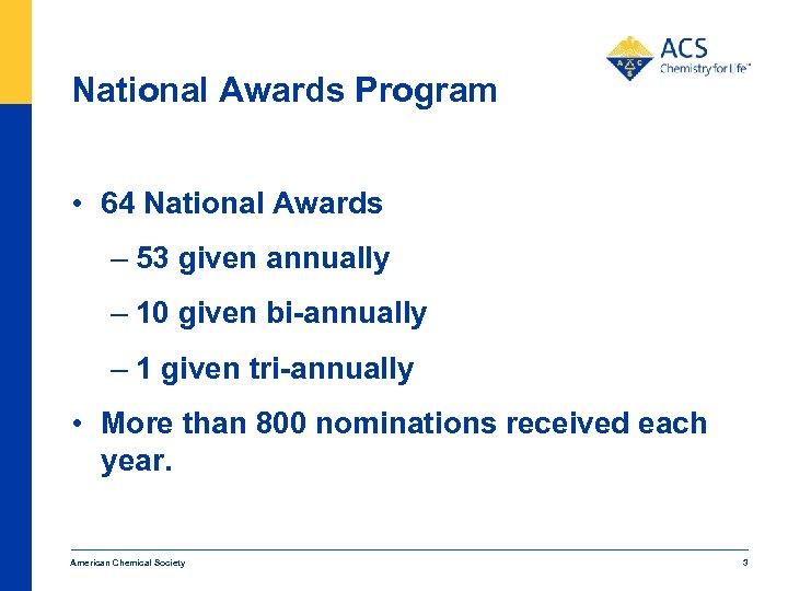 National Awards Program • 64 National Awards – 53 given annually – 10 given