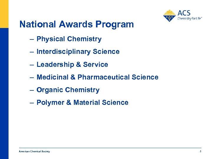 National Awards Program – Physical Chemistry – Interdisciplinary Science – Leadership & Service –