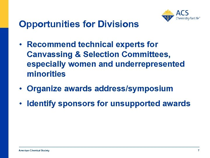 Opportunities for Divisions • Recommend technical experts for Canvassing & Selection Committees, especially women