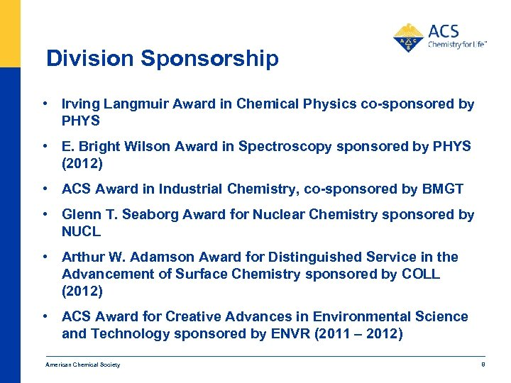 Division Sponsorship • Irving Langmuir Award in Chemical Physics co-sponsored by PHYS • E.