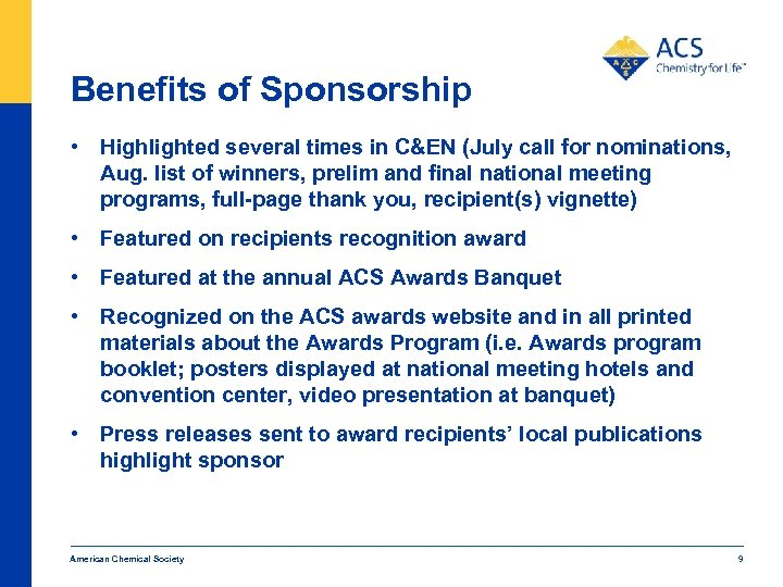 Benefits of Sponsorship • Highlighted several times in C&EN (July call for nominations, Aug.