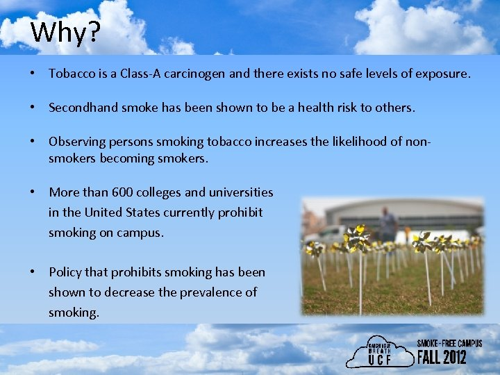 Why? • Tobacco is a Class-A carcinogen and there exists no safe levels of