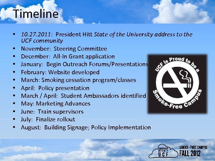 Timeline • 10. 27. 2011: President Hitt State of the University address to the