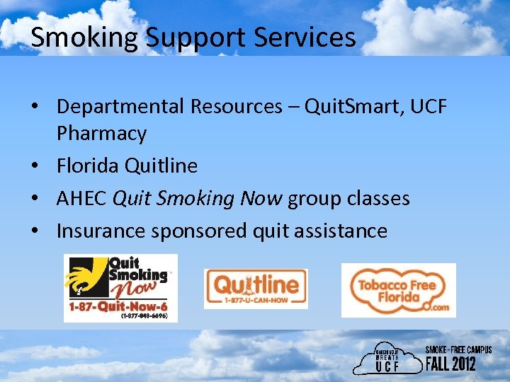 Smoking Support Services • Departmental Resources – Quit. Smart, UCF Pharmacy • Florida Quitline