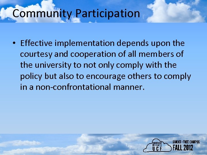 Community Participation • Effective implementation depends upon the courtesy and cooperation of all members