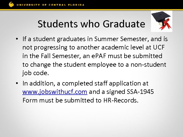 Students who Graduate • If a student graduates in Summer Semester, and is not