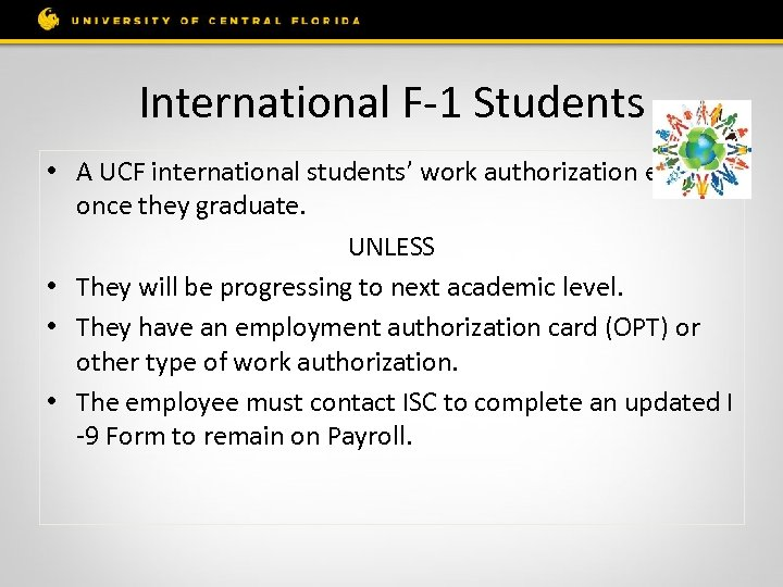 International F-1 Students • A UCF international students' work authorization ends once they graduate.