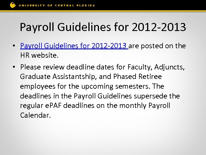 Payroll Guidelines for 2012 -2013 • Payroll Guidelines for 2012 -2013 are posted on