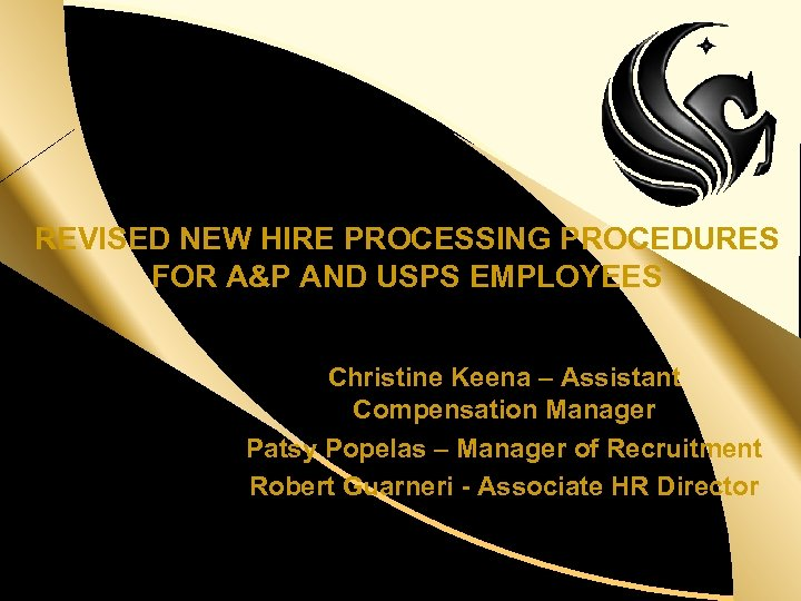 d REVISED NEW HIRE PROCESSING PROCEDURES FOR A&P AND USPS EMPLOYEES Christine Keena –