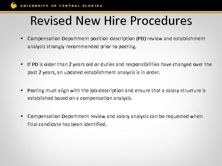 Revised New Hire Procedures • Compensation Department position description (PD) review and establishment analysis