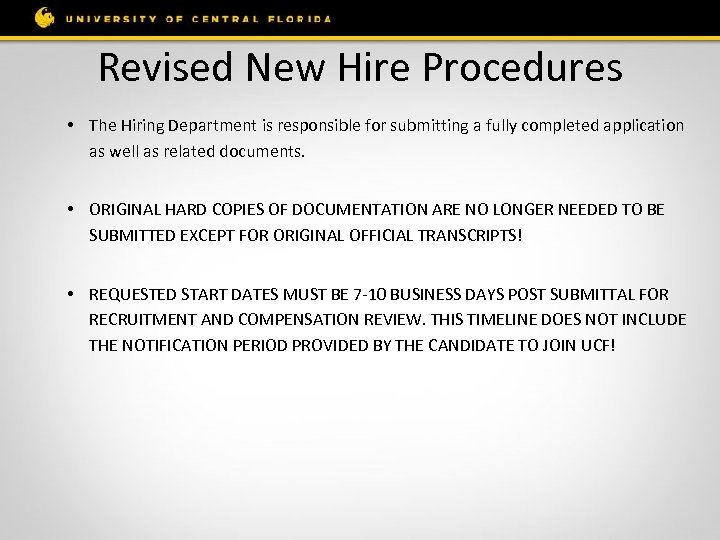 Revised New Hire Procedures • The Hiring Department is responsible for submitting a fully