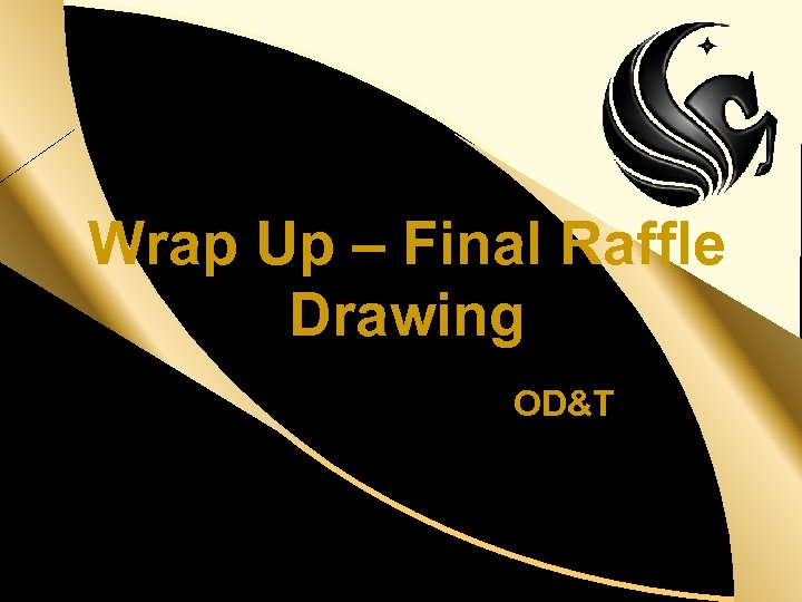 OD&T d Wrap Up – Final Raffle Drawing