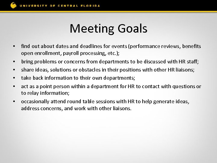 Meeting Goals • • • find out about dates and deadlines for events (performance