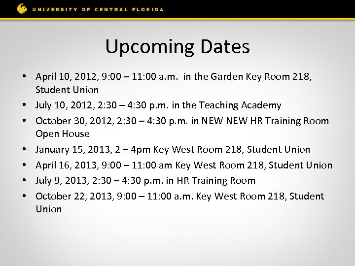 Upcoming Dates • April 10, 2012, 9: 00 – 11: 00 a. m. in