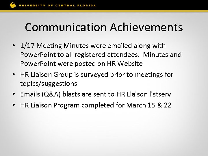 Communication Achievements • 1/17 Meeting Minutes were emailed along with Power. Point to all