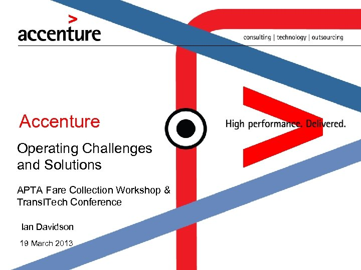 Accenture Operating Challenges and Solutions APTA Fare Collection Workshop & Trans. ITech Conference Ian