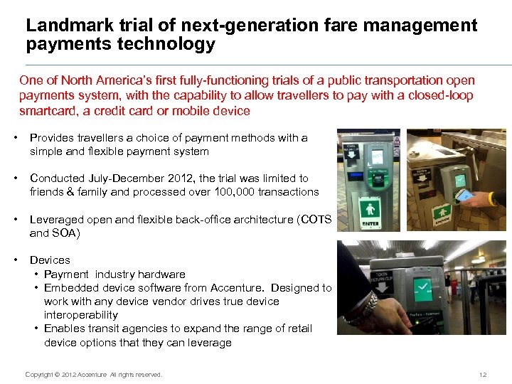 Landmark trial of next-generation fare management payments technology One of North America's first fully-functioning