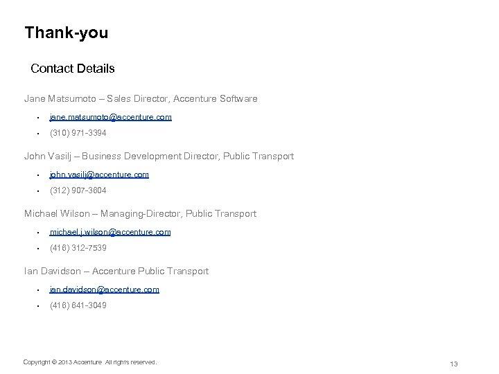 Thank-you Contact Details Jane Matsumoto – Sales Director, Accenture Software • jane. matsumoto@accenture. com
