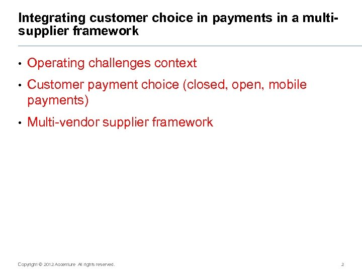 Integrating customer choice in payments in a multisupplier framework • Operating challenges context •