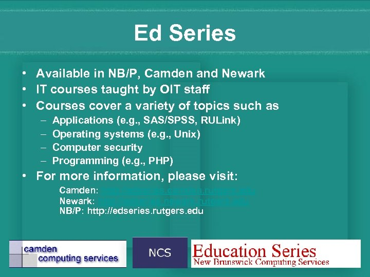 Ed Series • Available in NB/P, Camden and Newark • IT courses taught by