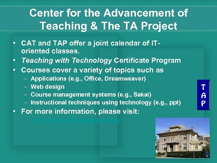 Center for the Advancement of Teaching & The TA Project • CAT and TAP