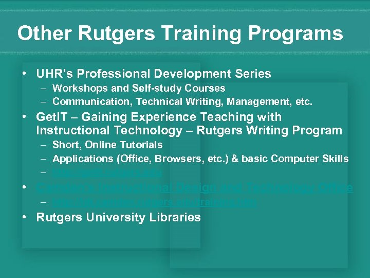 Other Rutgers Training Programs • UHR's Professional Development Series – Workshops and Self-study Courses