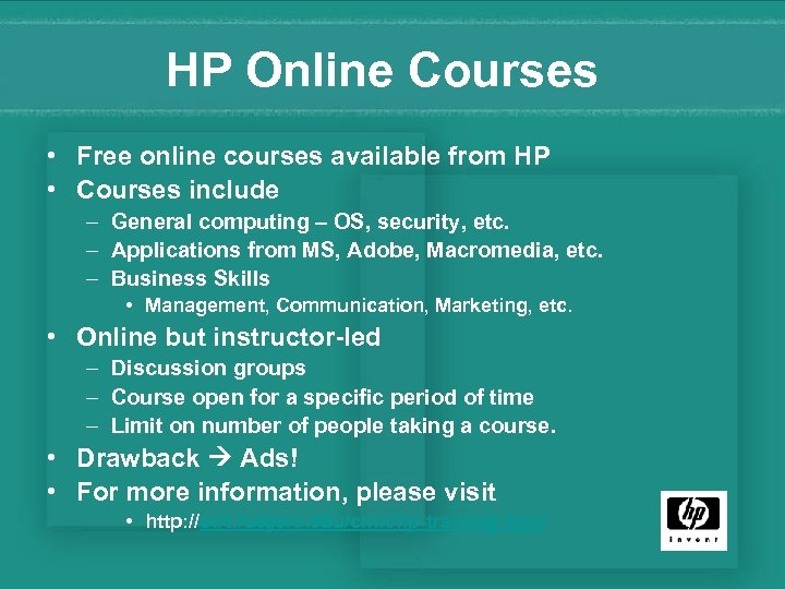 HP Online Courses • Free online courses available from HP • Courses include –