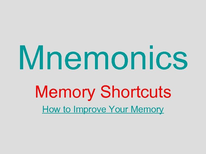 Mnemonics Memory Shortcuts How to Improve Your Memory