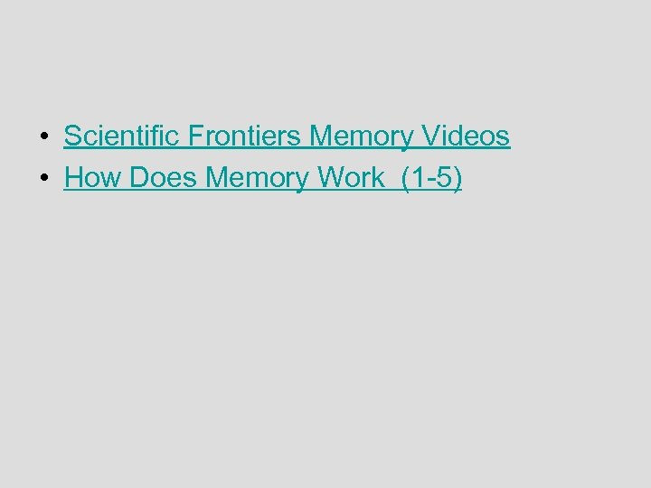 • Scientific Frontiers Memory Videos • How Does Memory Work (1 -5)
