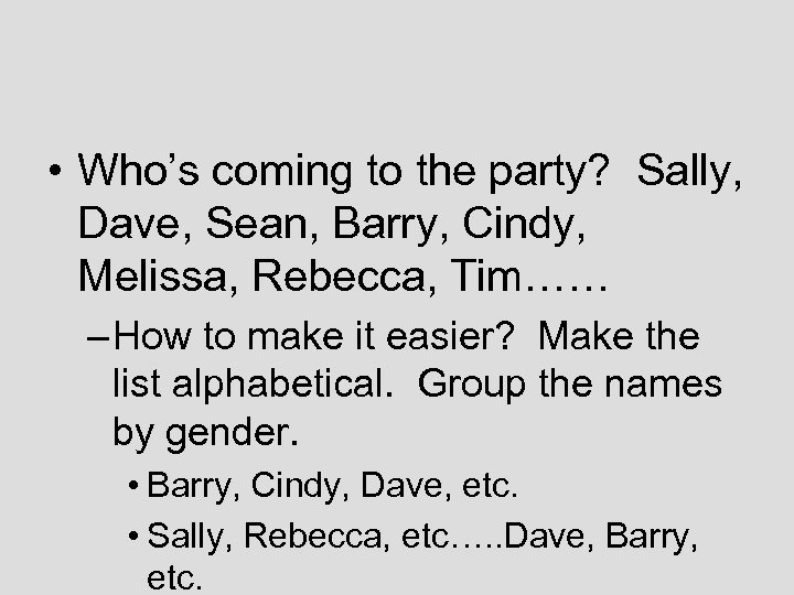 • Who's coming to the party? Sally, Dave, Sean, Barry, Cindy, Melissa, Rebecca,