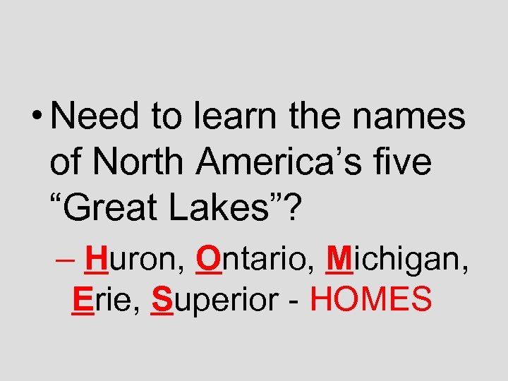 """• Need to learn the names of North America's five """"Great Lakes""""? –"""