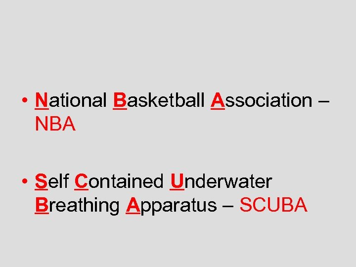 • National Basketball Association – NBA • Self Contained Underwater Breathing Apparatus –