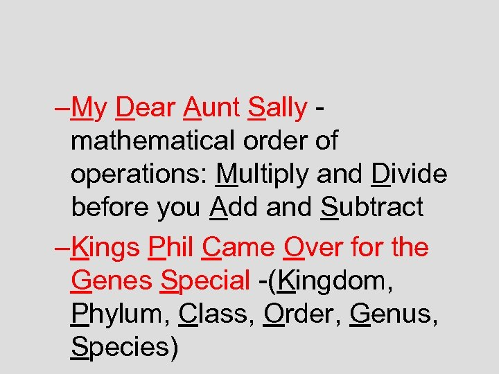 –My Dear Aunt Sally mathematical order of operations: Multiply and Divide before you Add
