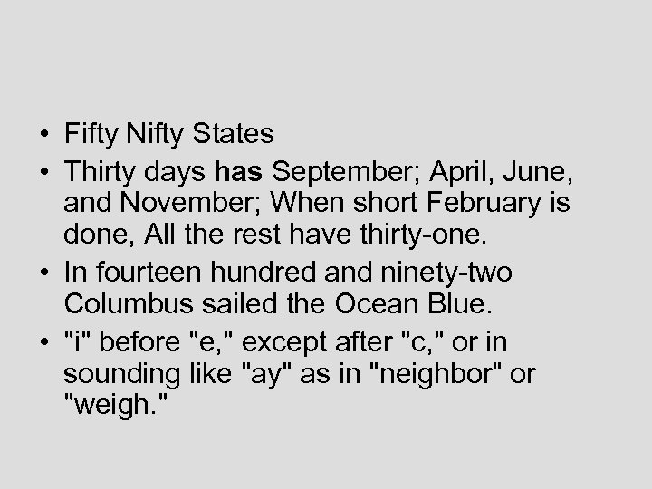 • Fifty Nifty States • Thirty days has September; April, June, and November;